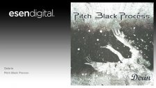 Pitch Black Process - Debris - Esen Digital