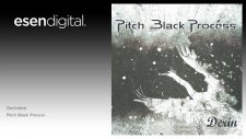 Pitch Black Process - Derinlere - Esen Digital