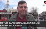 Çiftlik Bank CEO'su Mehmet Aydın'a Benzeyen Adam