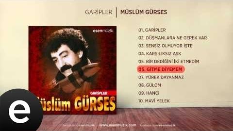 Gitme Diyemem Müslüm Gürses Official Audio gitmediyemem müslümgürses  Esen Müzik