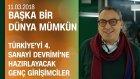 Türkiye'yi 4. Sanayi Devrimi'ne Hazırlayacak Genç Girişimciler - Başka Bir Dünya Mümkün 11.03.2018