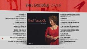 Emel Taşçıoğlu - Yere Düştü Alamadım Fesimi