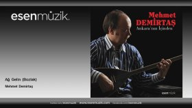 Mehmet Demirtaş - Ağ Gelin - Bozlak
