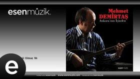 Mehmet Demirtaş - Bahçelerde Gül Olmaz Mı
