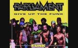 Parliament  Give Up The Funk Tear The Roof Off The Sucker