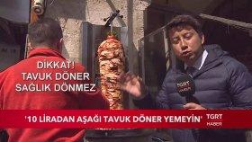 10 Liradan Aşağı Tavuk Döner Yemeyin