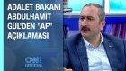 Adalet Bakanı Abdulhamit Gül'den Af Açıklaması