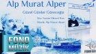 Alp Murat Alper - Güzel Günler Göreceğiz