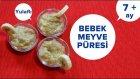 Bebek Meyve Püresi Nasıl Yapılır | Bebek Yemekleri Tarifleri (7 AY +)