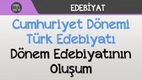 Cumhuriyet Dönemi Türk Edebiyatı - Dönem Edebiyatının Oluşumu