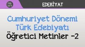 Cumhuriyet Dönemi Türk Edebiyatı - Öğretici Metinler -2