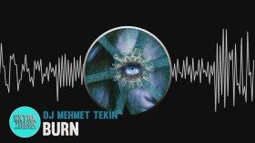 DJ Mehmet Tekin -  Burn