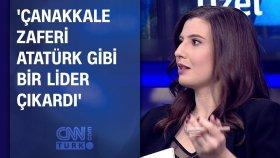 Hazal Papuççular: Çanakkale Zaferi Atatürk gibi bir lider çıkardı