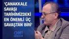 Rıdvan Akın: Çanakkale Savaşı, Tarihimizdeki En Önemli Üç Savaştan Biri