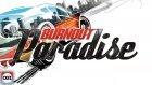 Bize Maalesef Yeniden Şarkılar Söyleten Oyun! - Burnout Paradise Remastered