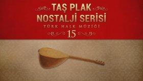Çeşitli Sanatçılar - Taş Plak Nostalji Serisi, Vol. 15 (Türk Halk Müziği)