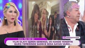 Seren Serengil Ve Hande Yener Nasıl Barıştı? | Seda Sayan'la 49.Bölüm (20 Mart Salı)