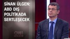 Sinan Ülgen: Abd Dış Politikada Sertleşecek