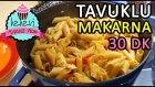 Tavuklu Makarna - Tek Tencerede 30 Dakikada Hazır | Ayşenur Altan Yemek Tarifleri