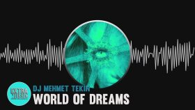 DJ Mehmet Tekin -  World Of Dreams