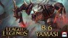 League of Legends 8.6 Yaması - Rengar Yine Bufflandı!