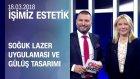 Soğuk Lazer Uygulaması Ve Kusursuz Bir Gülüşe Dair Merak Edilenler - İşimiz Estetik 18.03.2018 Pazar