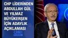 CHP liderinden Abdullah Gül ve Yılmaz Büyükerşen için adaylık açıklaması