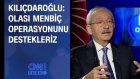 Kemal Kılıçdaroğlu: Olası Menbiç Operasyonunu Destekleriz