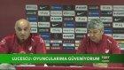 Lucescu: Oyuncularıma Güveniyorum