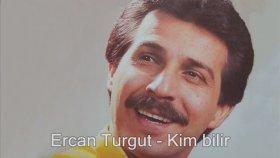 Ercan Turgut - Kim Bilir