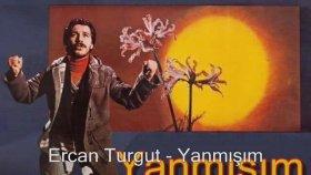 Ercan Turgut - Yanmışım
