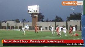 Futbol: Hazırlık Maçı - Finlandiya: 0 - Makedonya: 0