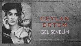 Ceylan Ertem - Gel Sevelim