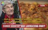 Canan Karatay'ın Lahmacuna Onay Vermesi