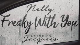 Nelly - Freaky With You Feat. Jacquees