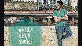 Arsız Bela - Onu Bana Sormayın (Beyto Beat)