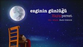 Ezginin Gunlugu - Hayalperest