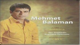 Mehmet Balaman - Sen İstemedin