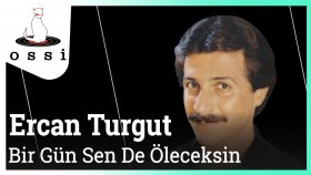 Ercan Turgut - Bir Gün Sen De Öleceksin