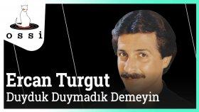 Ercan Turgut - Duyduk Duymadık Demeyin
