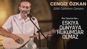 Cengiz Özkan - Gitti Canımın Cananı