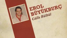 Erol Büyükburç - Gülle Bülbül
