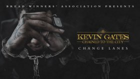 Kevin Gates - Change Lanes