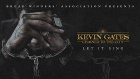 Kevin Gates - Let It Sing