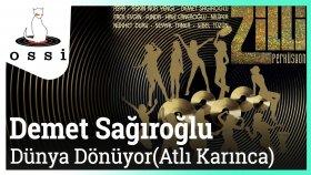 Demet Sağıroğlu - Dünya Dönüyor