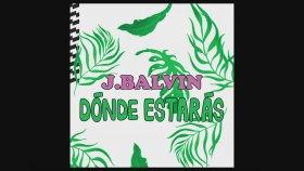 J Balvin - Dónde Estarás
