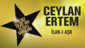 Ceylan Ertem - İlan-ı Aşk