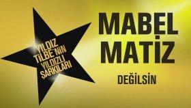 Mabel Matiz - Değilsin
