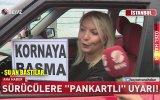 Kural Tanımayan Sürücüleri Pankartlarla Uyaran Kadın Sürücü