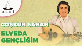 Coşkun Sabah - Elveda Gencligim